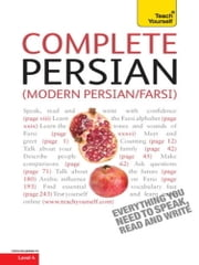 Complete Modern Persian Beginner to Intermediate Course - Learn to read, write, speak and understand a new language with Teach Yourself ebook by Narguess Farzad