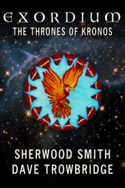 The Thrones of Kronos: Exordium 5 ebook by Sherwood Smith & Dave Trowbridge
