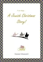 A Jewish Christmas Story ebook by Frank Straight