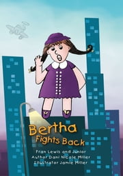 Bertha Fights Back ebook by Fran Lewis