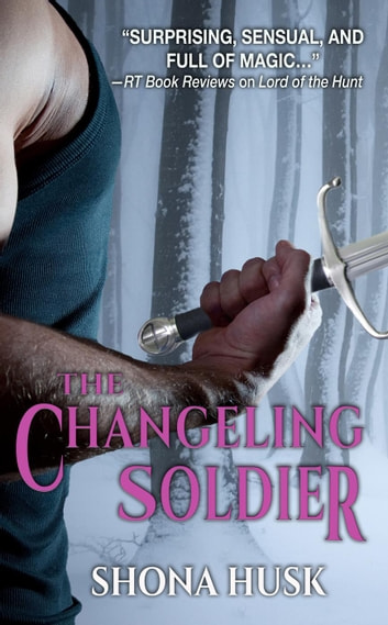 The Changeling Soldier - Court of Annwyn ebook by Shona Husk