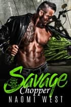Savage Chopper - Savage Outlaws MC, #3 ebook by Naomi West