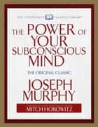 The Power of Your Subconscious Mind ebook by Joseph Murphy,Mitch Horowitz