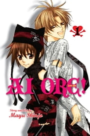 Ai Ore!, Vol. 1 - Love Me! ebook by Mayu Shinjo