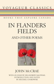 In Flanders Fields and Other Poems ebook by John McCrae,Sir Andrew Macphail,Michael Gnarowski