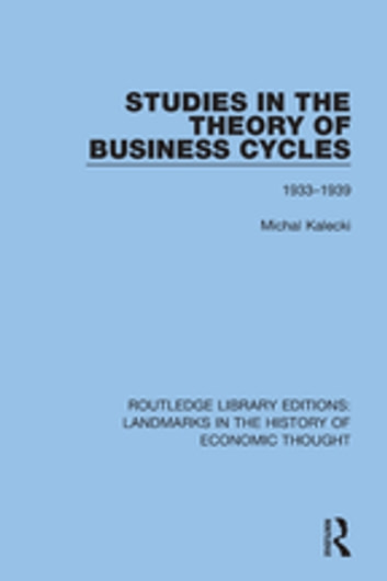 Studies in the Theory of Business Cycles - 1933-1939 ebook by Michal Kalecki