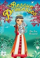 Rescue Princesses #10: The Ice Diamond ebook by Paula Harrison