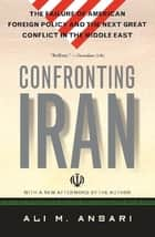 Confronting Iran ebook by Ali Ansari