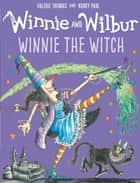Winnie and Wilbur: Winnie the Witch ebook by Valerie Thomas, Korky Paul
