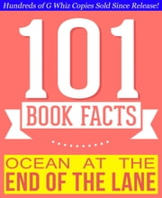 Ocean at the End of the Lane - 101 Amazingly True Facts You Didn't Know - 101BookFacts.com ebook by G Whiz
