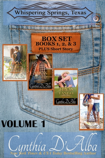 Whispering Springs, Texas Volume One: Books 1-3 + Short Story ebook by Cynthia D'Alba