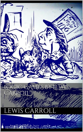 Logic Games by Lewis Carroll ekitaplar by Lewis Carroll
