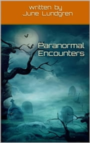 Paranormal Encounters ebook by June Lundgren