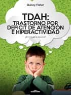 TDAH: Trastorno por Déficit de Atención e Hiperactividad ebook by Quincy  Fisher