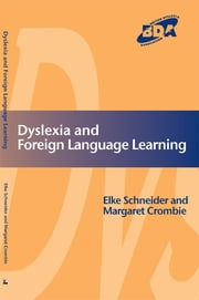 Dyslexia and Foreign Language Learning ebook by Elke Schneider,Margaret Crombie