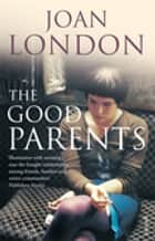 The Good Parents ebook by Joan London