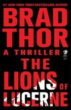 The Lions of Lucerne ebook by Brad Thor