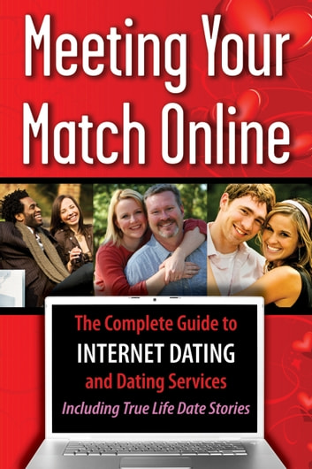 Meeting Your Match Online - The Complete Guide to Internet Dating and Dating Services - Including True Life Date Stories ebook by Tamsen Butler