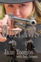 The Outlaws ebook by Jane Toombs