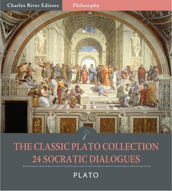 The Classic Plato Collection: 24 Socratic Dialogues (Illustrated Edition) ebook by Plato