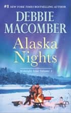 Alaska Nights - An Anthology ebook by Debbie Macomber