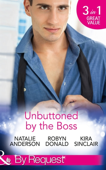 Unbuttoned by the Boss: Unbuttoned by Her Maverick Boss / The Far Side of Paradise / Rub It In (Mills & Boon By Request) ekitaplar by Natalie Anderson,Robyn Donald,Kira Sinclair