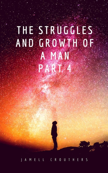 Download The Struggles And Growth Of A Man By Jamell Crouthers