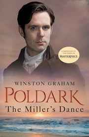 The Miller's Dance - A Novel of Cornwall, 1812-1813 ebook by Winston Graham