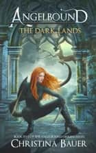 The Dark Lands - Kick-ass epic fantasy and paranormal romance ebook by