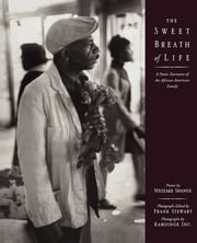 The Sweet Breath of Life - A Poetic Narrative of the African-American Family ebook by Frank Stewart, Ntozake Shange, Kamoinge Workshop