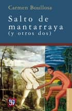 Salto de Mantarraya ebook by Carmen Boullosa