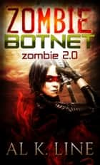 Zombie 2.0 - Zombie Apocalypse Series ebook by Al K. Line