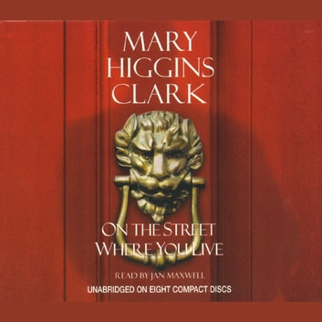 On The Street Where You Live audiobook by Mary Higgins Clark