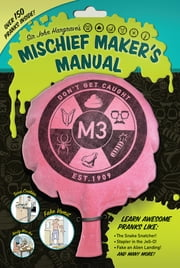 Sir John Hargrave's Mischief Maker's Manual ebook by John Hargrave