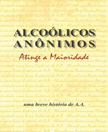 Alcoólicos Anônimos atinge a maioridade eBook by Alcoholics Anonymous World Services Inc. (A.A.W.S.)