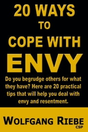 20 Ways To Cope With Envy ebook by Wolfgang Riebe