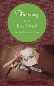 Starring on Bay Street ebook by Jan Peterson Ewen
