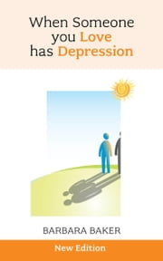 When Someone You Love Has Depression ebook by Barbara Baker