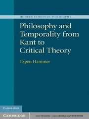 Philosophy and Temporality from Kant to Critical Theory ebook by Espen Hammer