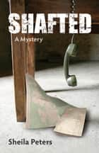 Shafted - A Mystery ebook by