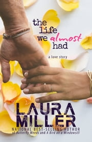 The Life We Almost Had ebook by Laura Miller