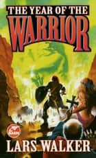 The Year of the Warrior ebook by Lars Walker