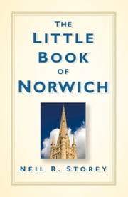 Little Book of Norwich ebook by Neil R. Storey