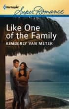 Like One of the Family ebook by Kimberly Van Meter