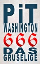 666 - Das Gruselige ebook by Pit Washington