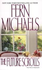 The Future Scrolls ebook by Fern Michaels
