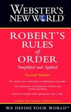 Webster's New World Robert's Rules of Order Simplified and Applied, 2nd Edition ebook by RM Productions