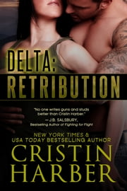Delta: Retribution - A Novella ebook by Cristin Harber