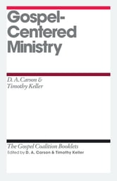 Gospel-Centered Ministry ebook by D. A. Carson,D. A. Carson,Timothy J. Keller