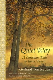 The Quiet Way - A Christian Path to Inner Peace ebook by Gerhard Tersteegen
